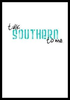 ...y'all. https://www.facebook.com/ThisIsOurSouth