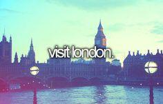 visit london. [ ]