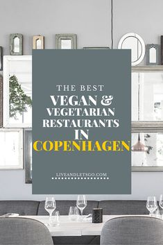 An updated guide to the best vegan and vegetarian restaurants in Copenhagen.