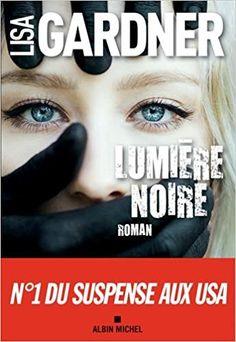 Amazon.fr - Lumière noire - Lisa Gardner, Cécile Deniard - Livres
