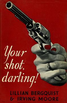 your shot darling!