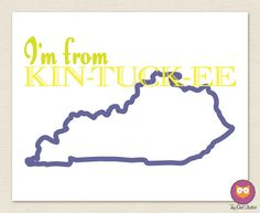 I'm From Kentucky :)