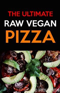 Ultimate Raw Vegan Pizza (Low-Fat, Oil-Free, Salt-Free) http://onegr.pl/UImojt #raw #vegan #recipe