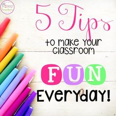Do you want to have fun in your classroom?! Check out these 5 quick tips that you can start in your classroom tomorrow!
