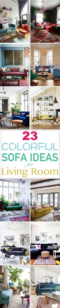 If you want a piece of furniture that will break the monotony in your living room, pick a colorful sofa.