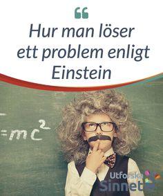 Hur man löser ett problem enligt Einstein.  Här är de bästa råden #Albert #Einstein själv #använde sig av i sitt arbete för att komma runt sina egna #blockeringar när han skulle lösa ett #problem.