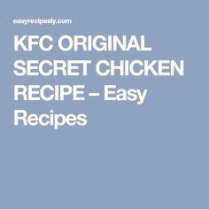 KFC ORIGINAL SECRET CHICKEN RECIPE – Easy Recipes