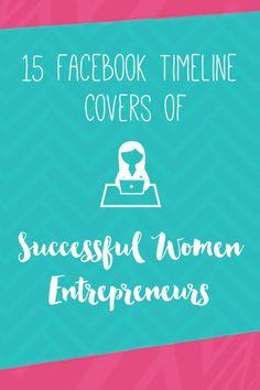 15 Facebook Timeline Covers of Successful Women Entrepreneurs | JustArpi