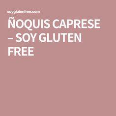 ÑOQUIS CAPRESE – SOY GLUTEN FREE