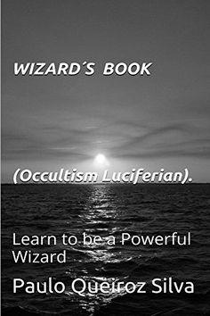 Wizards Book (LUCIFERIAN 1) by Paulo Queiroz Silva, http://www.amazon.co.uk/dp/B00ZKM6MLY/ref=cm_sw_r_pi_dp_N-yGvb0Q2FSP1