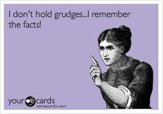 Funny Confession Ecard: I don't hold grudges...I remember the facts!