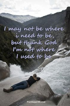 #quotes - I may not be where I need to be...more on purehappylife.com
