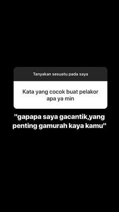 New Quotes Indonesia Sindiran Ideas Quotes Lucu, Cinta Quotes, Quotes Galau, Jokes Quotes, New Quotes, Mood Quotes, Daily Quotes, Positive Quotes, Motivational Quotes