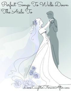 Blog Post At Love Laughter Foreverafter Perfect Songs To Walk Down The Aisle