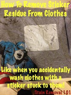 How to remove sticker residue from clothes, like when you accidentally wash them with a sticker still stuck on it {on Stain Removal 101}