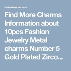 Find More Charms Information about 10pcs Fashion Jewelry Metal charms Number 5 Gold Plated Zircon imitation Diamond charm Bracelet For Women DIY Accessories,High Quality bracelet crystal,China bracelet wholesale Suppliers, Cheap jewelry leather bracelet from Playful beauty department store on Aliexpress.com