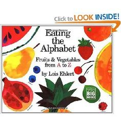 Eating the Alphabet - ABC Book. This book is a wonderful ABC book that uses fruits and veggies to help kids identify letters. The illustrations are great and I was actually surprised that Eric Carle was not the author!