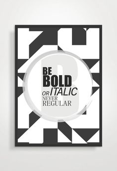 ♥Be Bold or Italic, never Regular♥