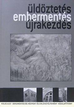 (3) Üldöztetés, embermentés, újrakezdés · Botos János – Kovács Tamás (szerk.) · Könyv · Moly