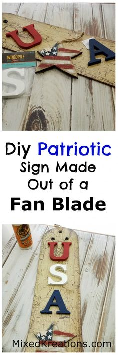 Garden Inspiratie Diy Patriotic Sign Made Out of a Fan Blade / Upcycled fan blad… - Modern Upcycled Home Decor, Upcycled Crafts, Handmade Home Decor, Handmade Crafts, Patriotic Crafts, Patriotic Decorations, July Crafts, Fan Blade Art, Ceiling Fan Blades