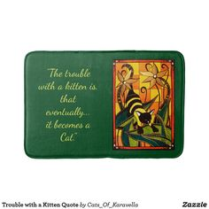 Trouble with a Kitten Quote Bathroom Mat