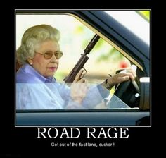 'Road Rage - get out of the fast lane sucker' #lol Click on pic for great #roadrage advice