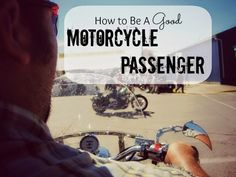 How To Be a Good Motorcycle Passenger