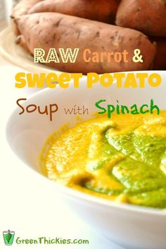 """Quick """"No cook"""" Raw Carrot and Sweet Potato Soup with spinach Green Thickies: Filling Green Smoothie Recipes"""