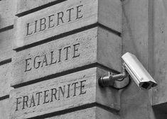 liberté, égalité, fraternité.... et surveillance?