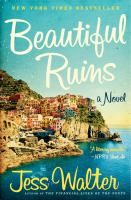 """Beautiful Ruins,"" a novel by Jess Walter. A novel that spans fifty years. The Italian housekeeper and his long-lost American starlet; the producer who once brought them together, and his assistant. A glittering world filled with unforgettable characters, including the actor Richard Burton."