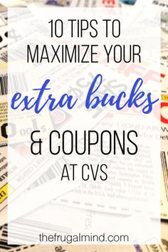 CVS: 10 Tips to Maximize your ExtraBucks and Coupons