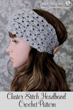 Crochet Pattern - Pretty cluster stitch button headband. A fun and quick project, and includes all sizes from baby to adult. By Posh Patterns.