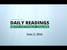 Daily Reading for Thursday, June 2nd, 2016 HD