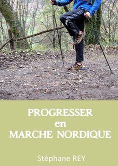Progresser en Marche Nordique - http://www.trackandnews.fr/book/progresser-en-marche-nordique/
