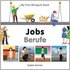 My First Bilingual Book-Jobs (English-German) by Milet Publishing, http://smile.amazon.com/dp/1840597054/ref=cm_sw_r_pi_dp_PUAcub06WVJGH