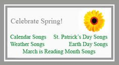 Celebrate Spring Songs! Calendar, St. Patrick's Day, Weather Songs, Earth Day and March Is Reading Month songs!