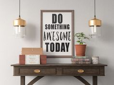 Do Something Awesome Today Quote Art Print, Motivational Inspirational Poster Sign Printable  Design office kitchen home decor man cave by ShamanAlternative on Etsy