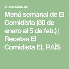 Menú semanal de El Comidista (30 de enero al 5 de feb.) | Recetas El Comidista EL PAÍS