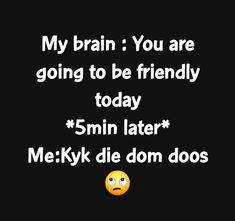 My Brain, Company Logo, Logos, Funny, Quotes, Afrikaans, Home, Quotations, Qoutes