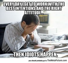Every Day I Go To Work…
