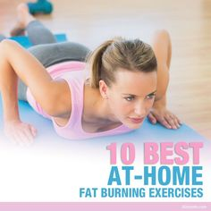10 Best At-Home Fat Burning Exercises--I love these when I don't have time for the gym! via @Skinny Ms. #workouts #weightloss #exercises