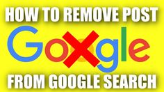 How To Remove Post From Google Search