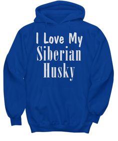 Love My Siberian Husky - Hoodie