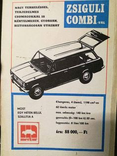 Zsiguli Combi - 88 000 Ft - looks a lot like a Lada Retro, Budapest Hungary, Illustrations And Posters, Old Cars, Mercedes Benz, Antique Cars, Advertising, Memories, History
