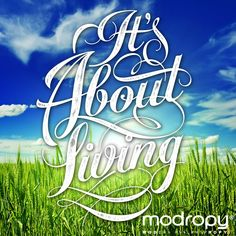 #ItsAboutLiving  If today was your last day alive, wouldn't you live it to the fullest? We don't know when our last days will be, so own each one fully…it's about living!  #Modropy benefits Lazarex Cancer Foundation