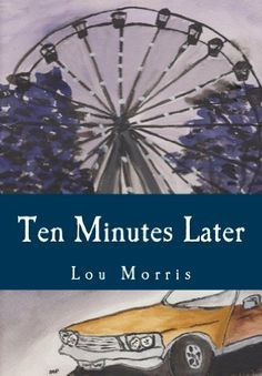 Ten Minutes Later (Ten Minutes Late for Reality) by Lou Morris, http://www.amazon.com/dp/B00J70RSQI/ref=cm_sw_r_pi_dp_gp1ltb1T0SH35