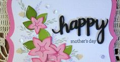 Happy Mothers'd Day to all the mom's out there. Hope you all have a terrific day.           Files used are SVG Cutting Files Bracket Card B...