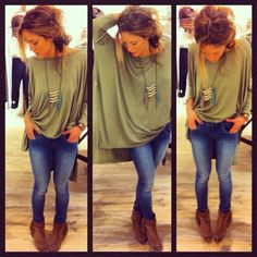 over sized army green shirt, skinny jeans, and brown ankle boots. I always like the big sweater or top with jeans or leggings.