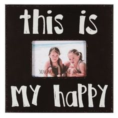 "hint hint - would love this k and b! ""This is my happy"" picture frame Love Gifts, Diy Gifts, Best Gifts, Happy Photos, Happy Pictures, Cute Frames, Picture Frames, Have Time, Wedding Favors"