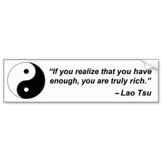 If you are realize that you have enough, you are truly rich.